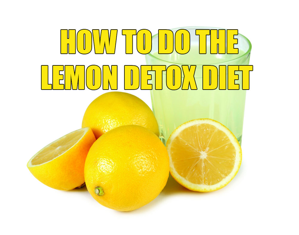 How To Do The Lemon Detox T