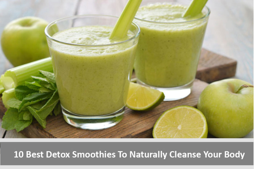 10 Best Detox Smoothies To Naturally Cleanse Your Body